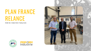 France Relance : un partenaire de taille pour PERFORM Industrie